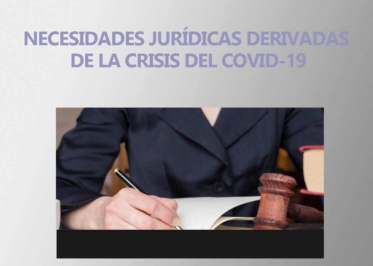 RESPUESTA INMEDIATA A LAS NECESIDADES JURÍDICAS DERIVADAS DE LA CRISIS DEL COVID-19